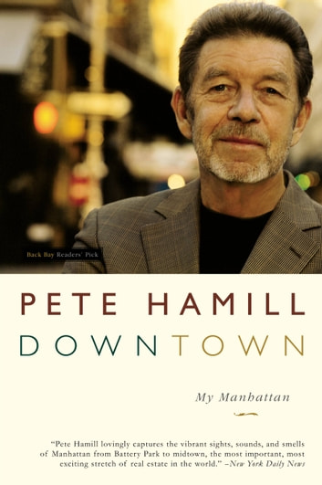 Downtown - My Manhattan ebook by Pete Hamill