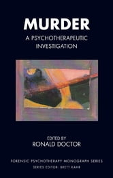 Murder - A Psychotherapeutic Investigation ebook by