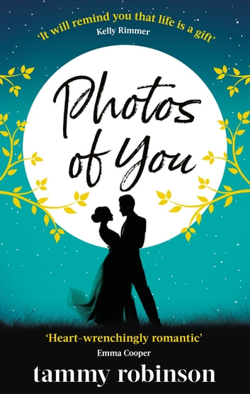 Photos of You - the most heart-wrenching, uplifting love story of 2019 ebook by Tammy Robinson