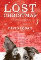 Lost Christmas ebook by David Logan