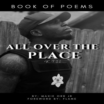 All Over The Place audiobook by Maxie Orr Jr