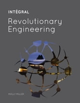 INTÉGRAL: Revolutionary Engineering ebook by Molly Miller