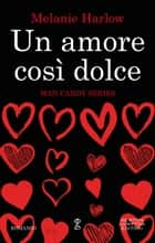Un amore così dolce ebook by Melanie Harlow