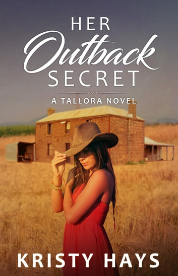 Her Outback Secret - A Tallora Novel ebook by Kristy Hays