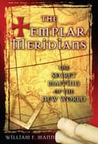 The Templar Meridians ebook by William F. Mann