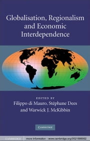 Globalisation, Regionalism and Economic Interdependence ebook by Filippo di Mauro,Stéphane Dees,Warwick J. McKibbin