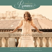 European Collection - Six Historical Romance Novellas audiobook by Annette Lyon, G.G. Vandagriff, Heather B. Moore,...