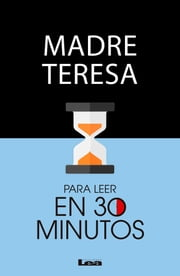 Madre teresa para leer en 30 minutos ebook by Hugo Jáuregui