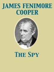 The Spy ebook by James Fenimore Cooper