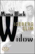 Mama Black Widow - A Story of the South's Black Underworld ebook by Iceberg Slim