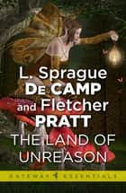 Land of Unreason ebook by L. Sprague deCamp, Fletcher Pratt