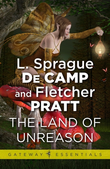 Land of Unreason ebook by L. Sprague deCamp,Fletcher Pratt