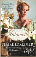 Antoinette ebook by Claire Lorrimer