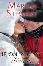 If Only In My Dreams ebook by Mariah Stewart