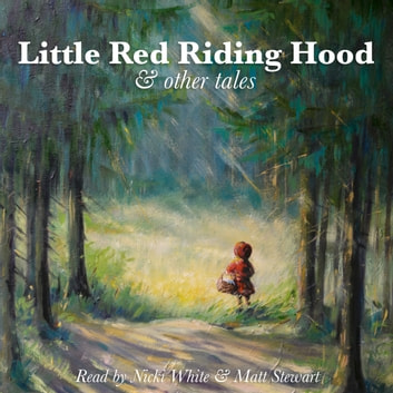 Little Red Riding Hood and Other Tales audiobook by Brothers Grimm,E. Nesbit,Andrew Lang,Rudyard Kipling,Johnny Gruelle,George Haven Putnam