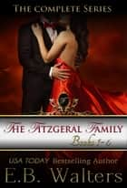 The Fitzgerald Family: The Complete Set (Books 1-6) ebook by E. B. Walters