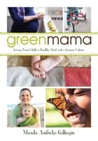 Green Mama ebook by Manda Aufochs Gillespie