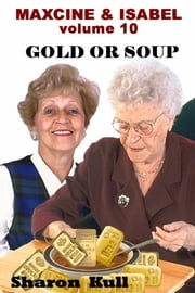 Gold or Soup