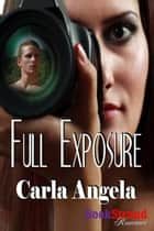 Full Exposure ebook by Carla Angela
