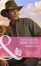 Cattle Baron: Nanny Needed (Mills & Boon Cherish) ebook by Margaret Way