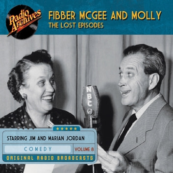 Fibber McGee and Molly - The Lost Episodes, Volume 8 audiobook by Don Quinn