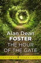 The Hour of the Gate ebook by