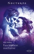 Fascination nocturne ebook by Vivi Anna