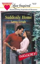 Suddenly Home ebook by Loree Lough