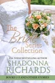 The Bride Series Collection (8 Bestselling Romances in 1 Volume) ebook by Shadonna Richards