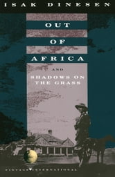Out of Africa - and Shadows on the Grass ebook by Isak Dinesen