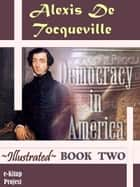 Democracy in America - Book Two ebook by Murat Ukray, Henry Reeve, Alexis De Tocqueville