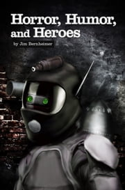 Horror, Humor, and Heroes ebook by Kobo.Web.Store.Products.Fields.ContributorFieldViewModel