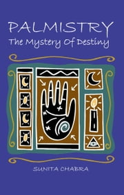 PALMISTRY - The Mystery of Destiny ebook by Sunita Chabra