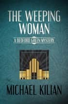 The Weeping Woman ebook by Michael Kilian