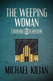 Sophie green mysteries ebook and audiobook search results the weeping woman ebook by michael kilian fandeluxe Epub