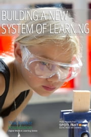 Building a New System of Learning ebook by Spotlight on Digital Media & Learning