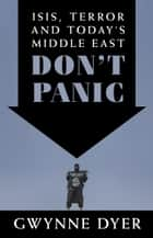 Don't Panic ebook by Gwynne Dyer