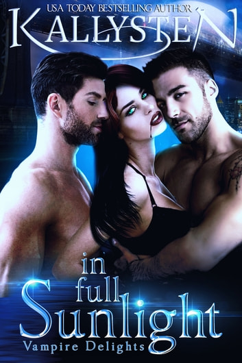 In Full Sunlight ebook by Kallysten