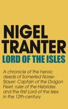 Lord of the Isles eBook by Nigel Tranter