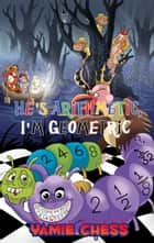 He's Arithmetic, I'm Geometric ebook by Yamie Chess