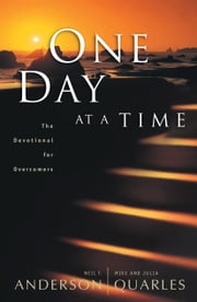 One Day at a Time - The Devotional for Overcomers ebook by Neil T. Anderson,Mike Quarles,Julia Quarles