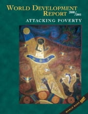 World Development Report 2000/2001: Attacking Poverty ebook by World Bank Group