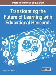 Transforming the Future of Learning with Educational Research ebook by Helen Askell-Williams