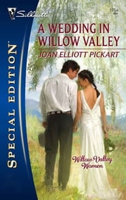 A Wedding in Willow Valley ebook by Joan Elliott Pickart