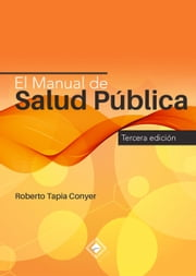 El Manual de Salud Pública ebook by Roberto Tapia Conyer
