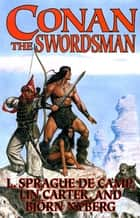 Conan The Swordsman ebook by L. Sprague de Camp, Lin Carter, Bjorn Nyberg