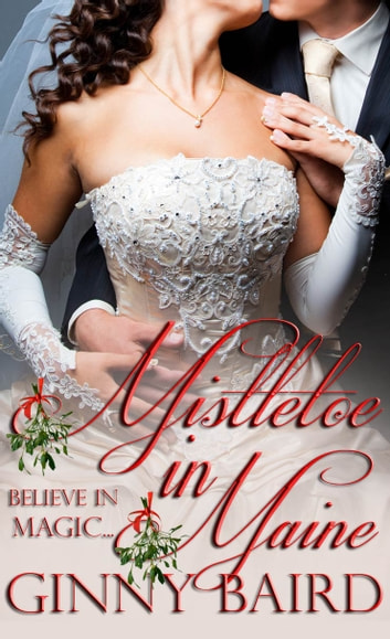 Mistletoe in Maine (Holiday Brides Series, Book 3) ebook by Ginny Baird