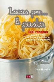 Locos por... la pasta ebook by Luca Rossini