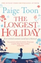 The Longest Holiday ebook by Paige Toon