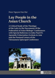Lay People in the Asian Church ebook by Peter Nguyen Van Hai